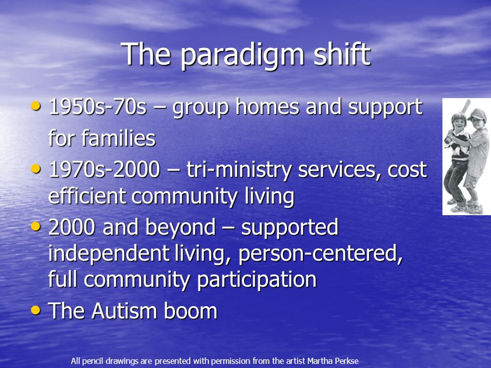 The paradigm shift 1950s-70s – group homes and support for families