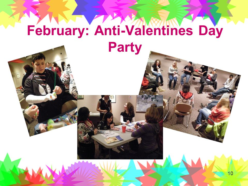 February: Anti-Valentines Day Party