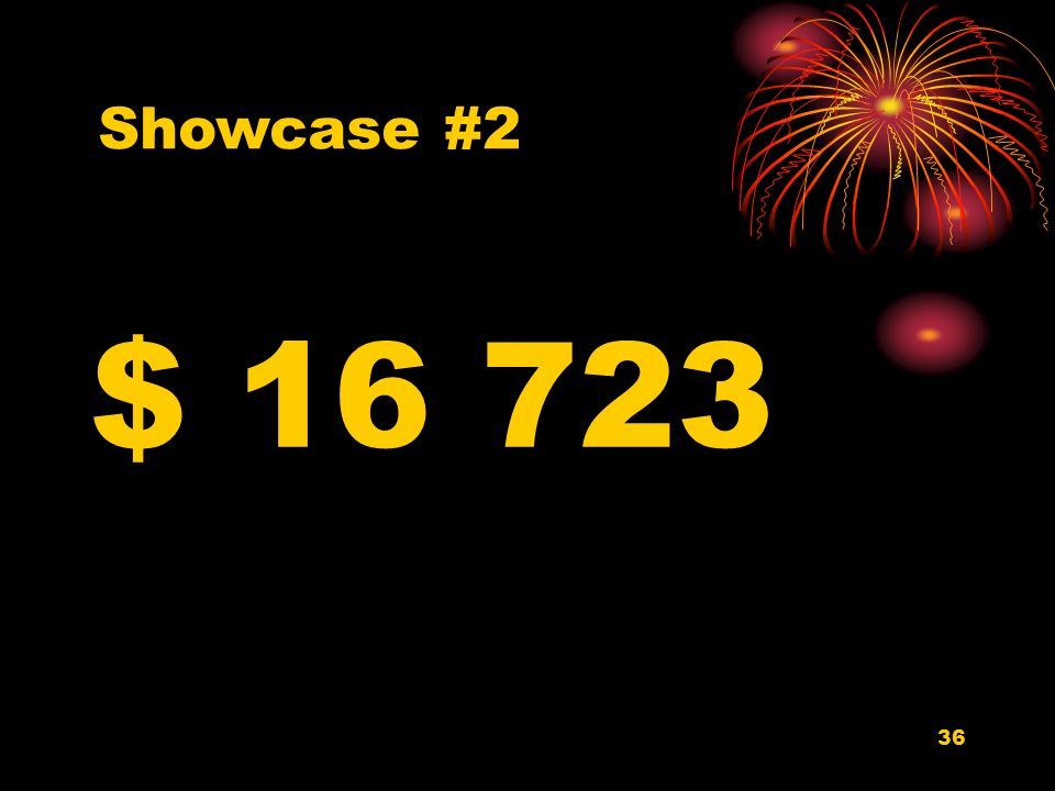 Showcase #2 $ 16 723 Don't forget to have your pet spayed or neutered!!!!