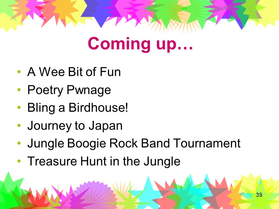 Coming up… A Wee Bit of Fun Poetry Pwnage Bling a Birdhouse!