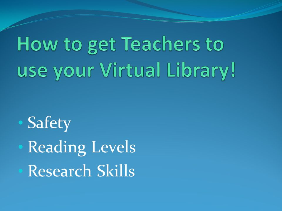 How to get Teachers to use your Virtual Library!