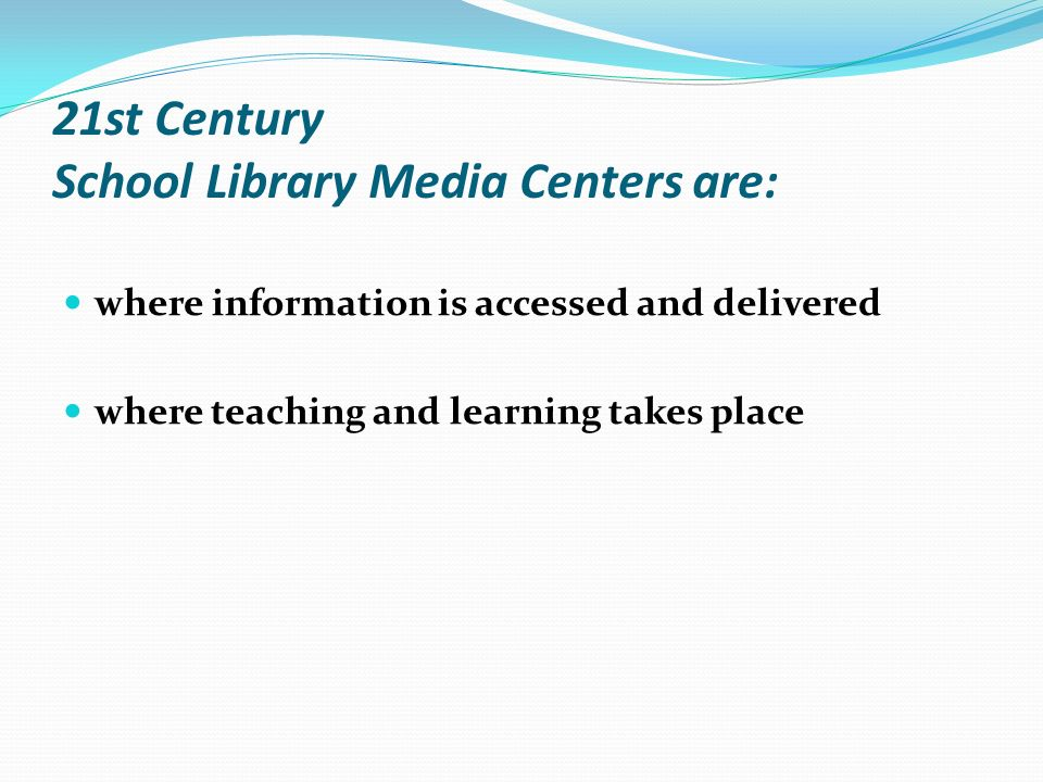 21st Century School Library Media Centers are: