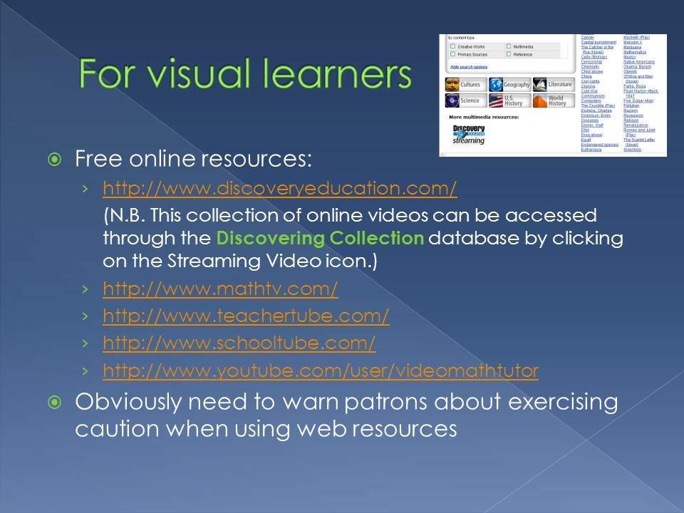 For visual learners Free online resources:
