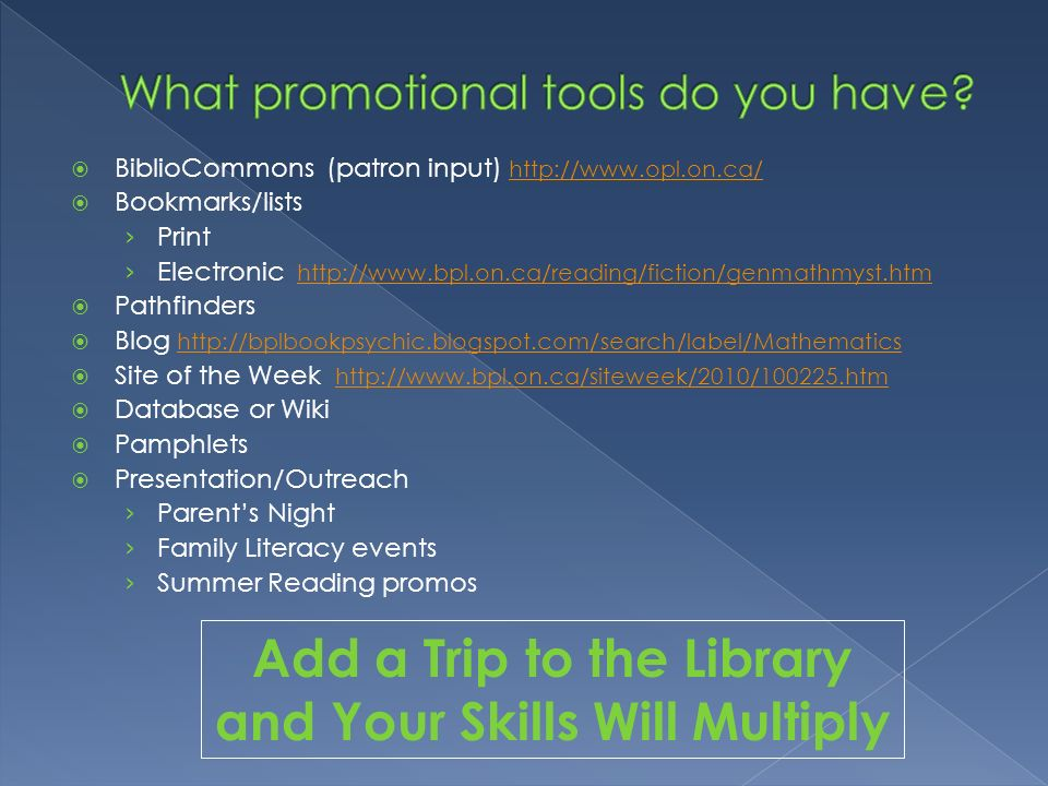 What promotional tools do you have