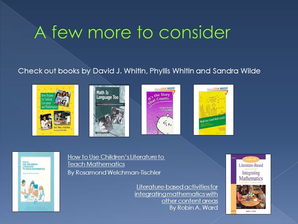 A few more to consider Check out books by David J. Whitin, Phyllis Whitin and Sandra Wilde. How to Use Children's Literature to.
