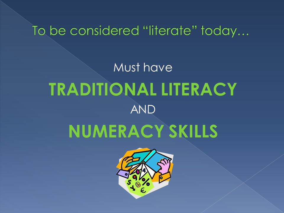 To be considered literate today…