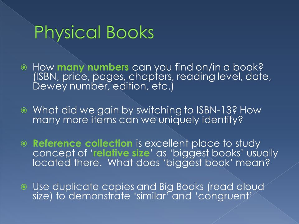 Physical Books How many numbers can you find on/in a book (ISBN, price, pages, chapters, reading level, date, Dewey number, edition, etc.)