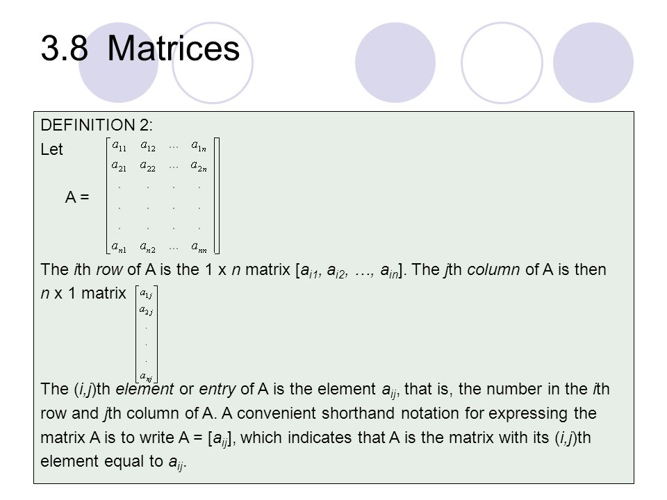 3.8 Matrices DEFINITION 2: Let A =