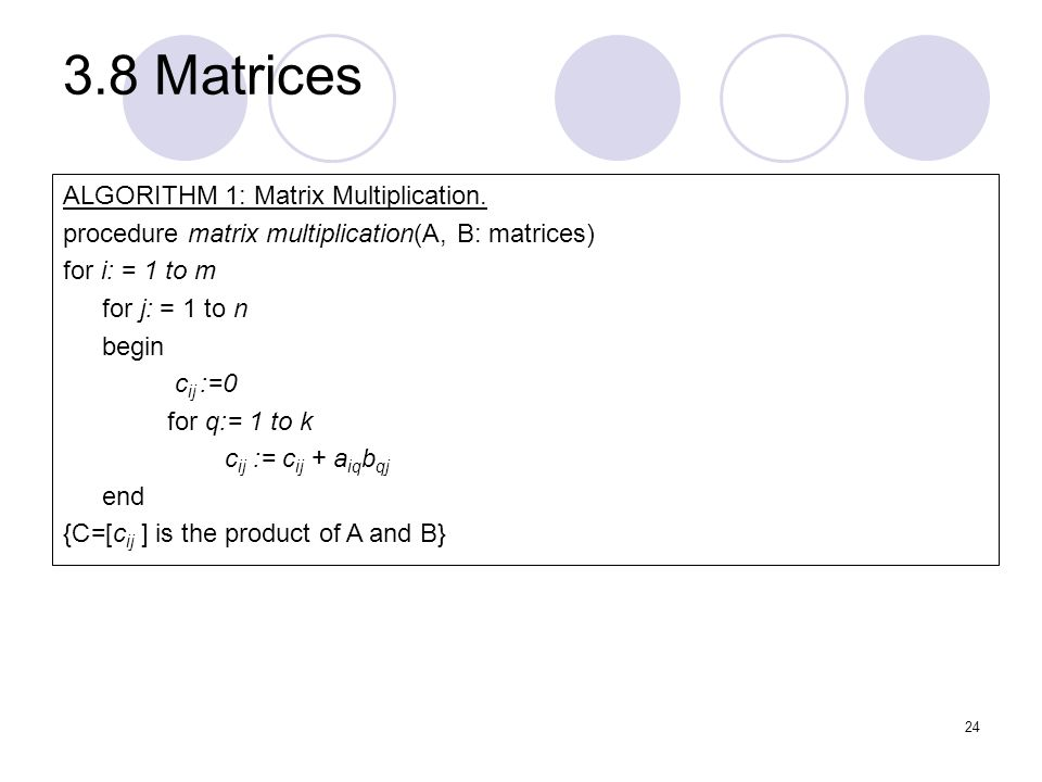 3.8 Matrices ALGORITHM 1: Matrix Multiplication.