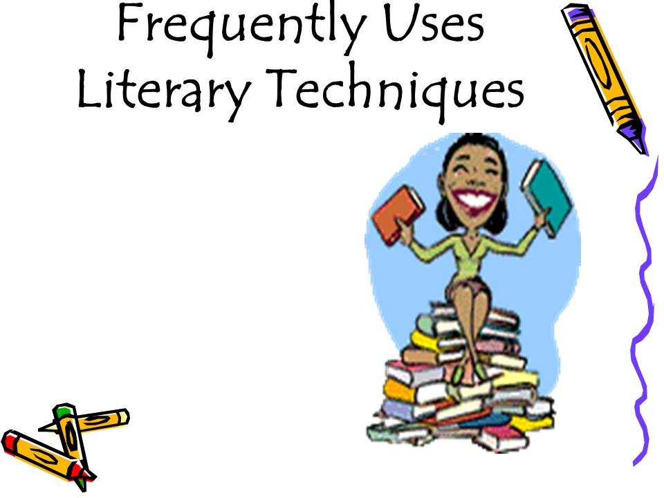 Frequently Uses Literary Techniques