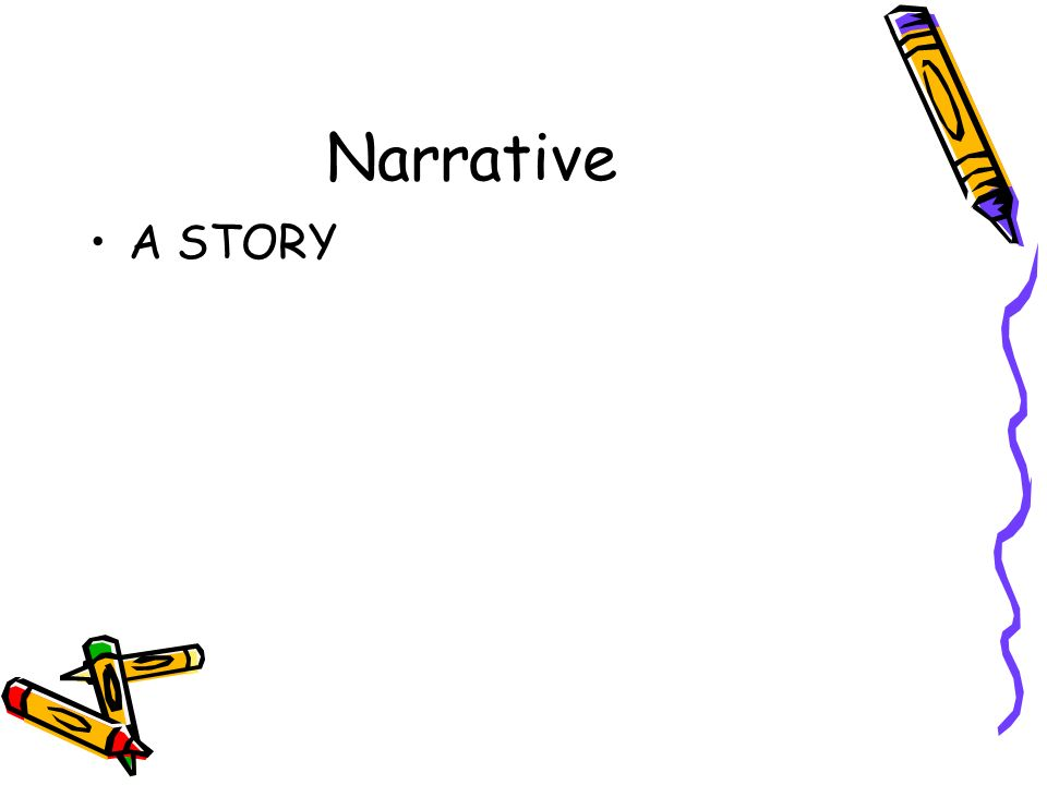 Narrative A STORY