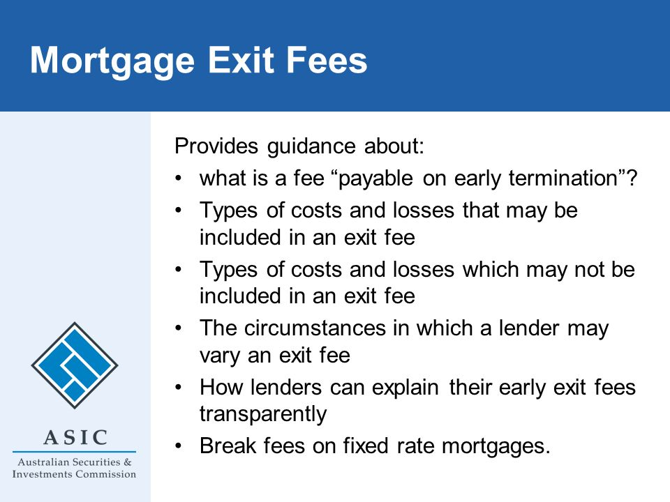 Mortgage Exit Fees Provides guidance about: