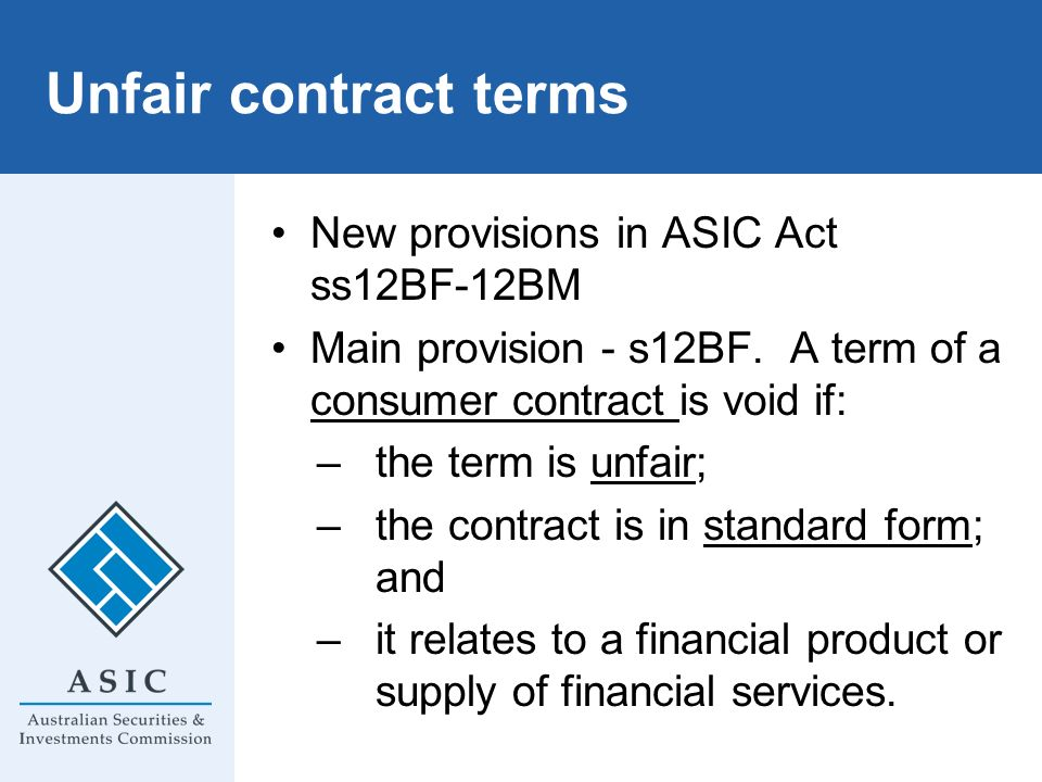 Unfair contract terms New provisions in ASIC Act ss12BF-12BM