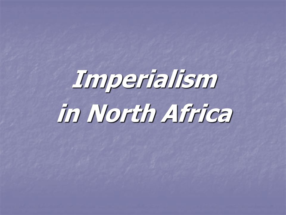 Imperialism in North Africa
