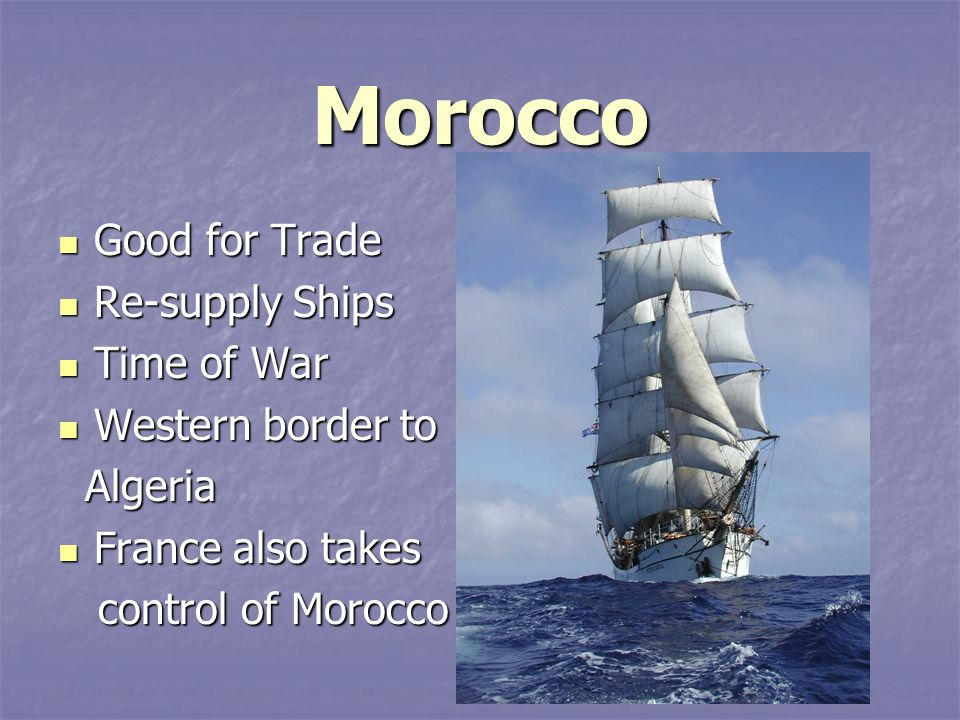Morocco Good for Trade Re-supply Ships Time of War Western border to
