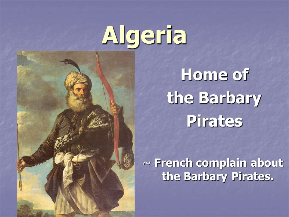 Algeria Home of the Barbary Pirates