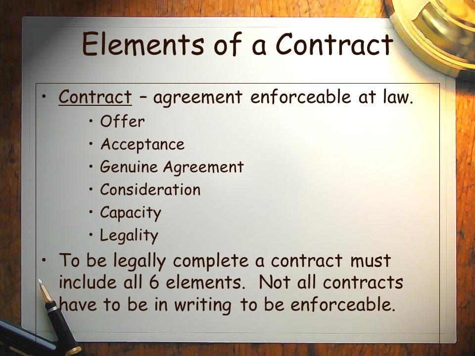 Elements of a Contract Contract – agreement enforceable at law.