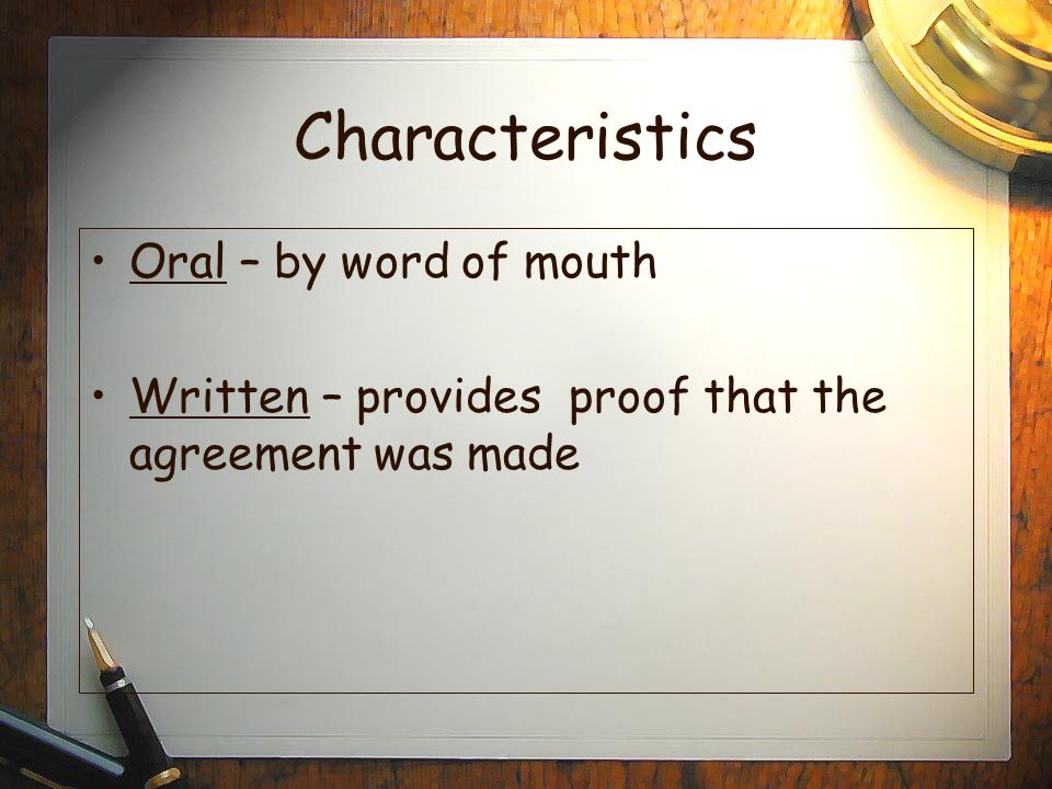 Characteristics Oral – by word of mouth