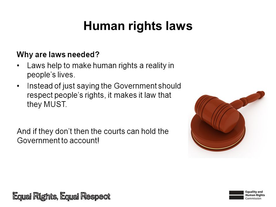 Human rights laws Why are laws needed
