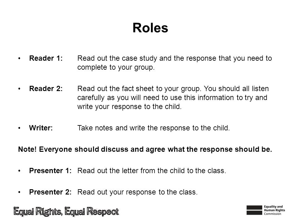 Roles Reader 1: Read out the case study and the response that you need to complete to your group.