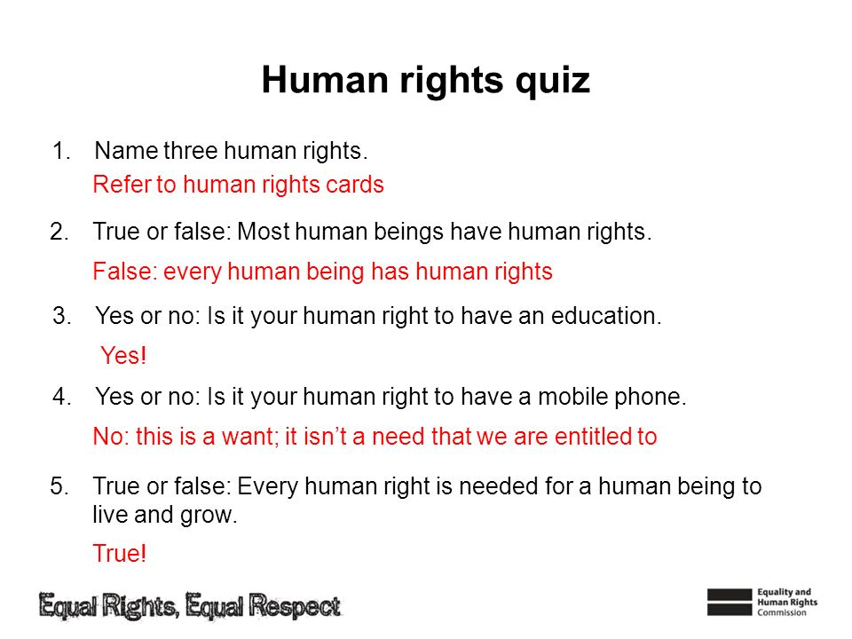 Human rights quiz Name three human rights. Refer to human rights cards