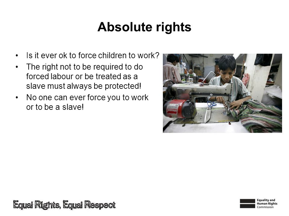 Absolute rights Is it ever ok to force children to work