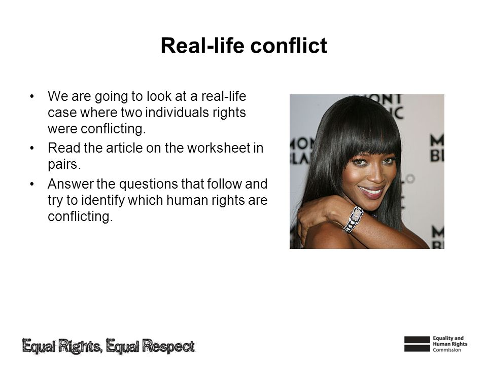 Real-life conflict We are going to look at a real-life case where two individuals rights were conflicting.
