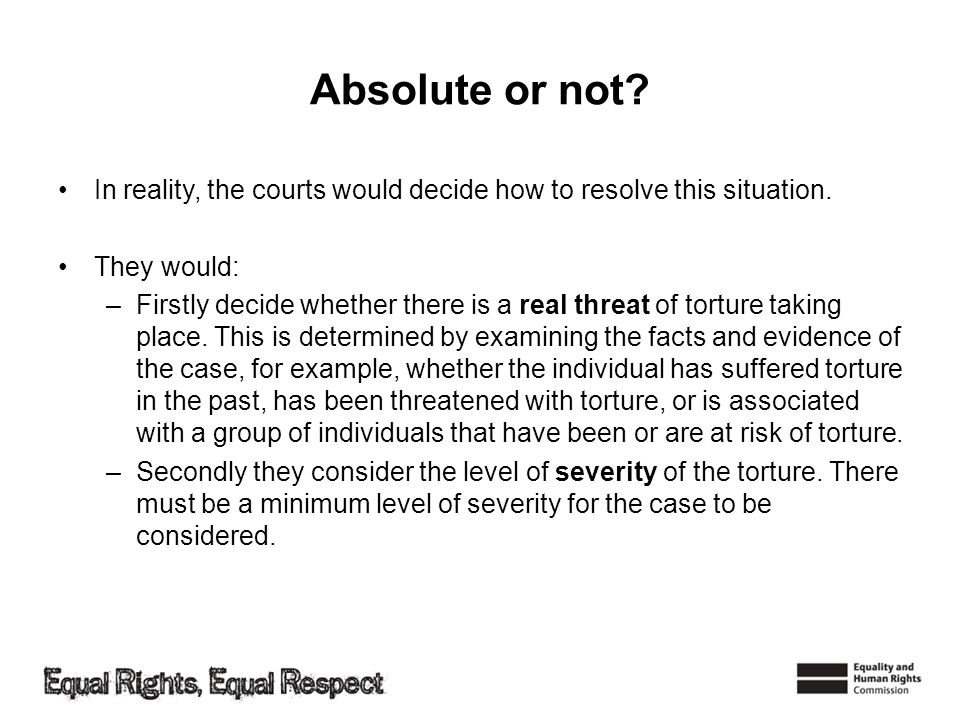 Absolute or not In reality, the courts would decide how to resolve this situation. They would: