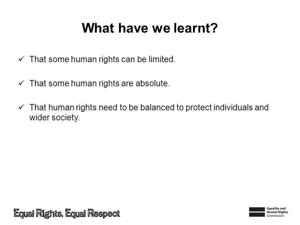 What have we learnt That some human rights can be limited.
