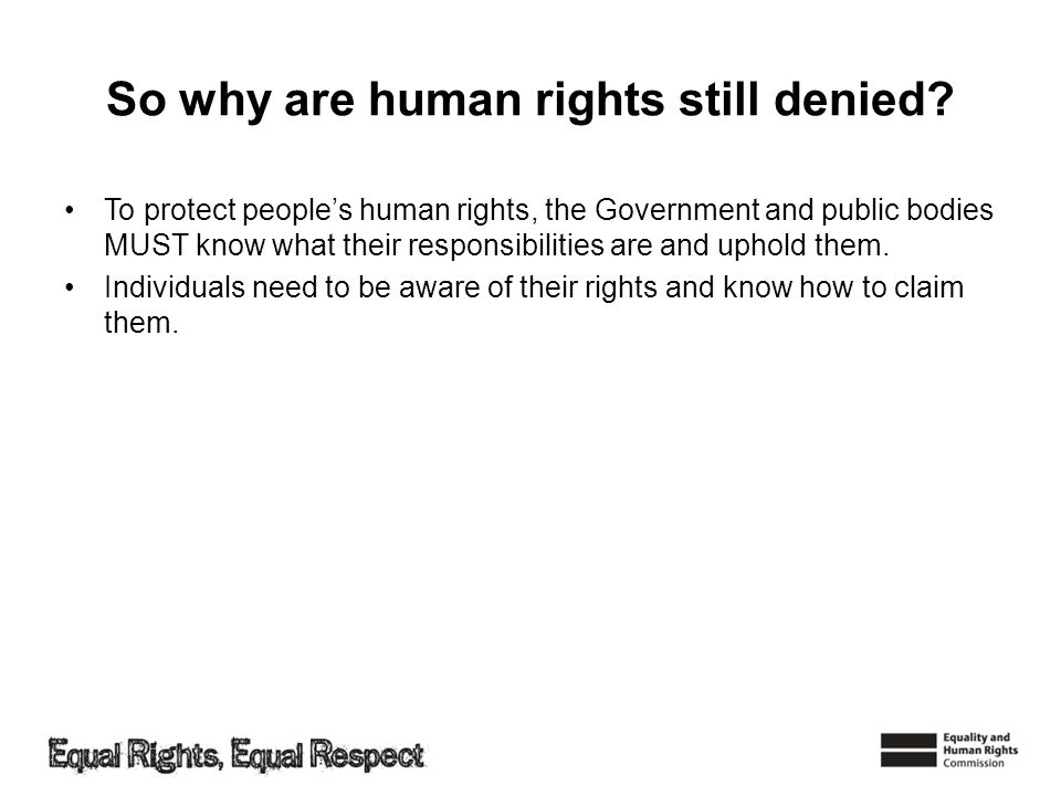 So why are human rights still denied