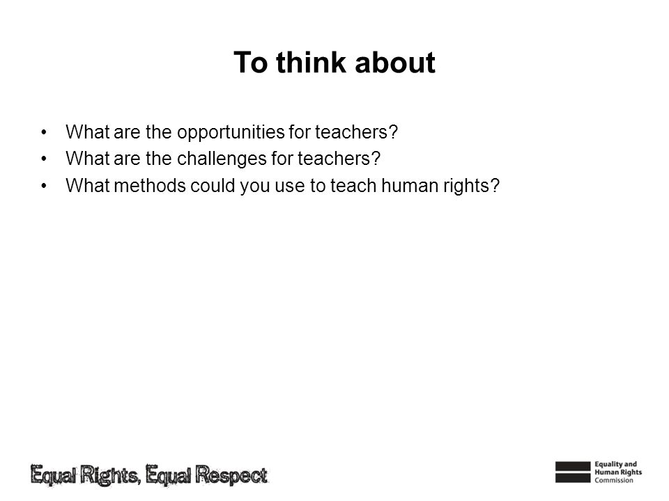 To think about What are the opportunities for teachers
