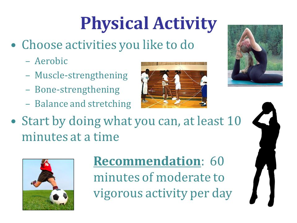 Physical Activity Choose activities you like to do