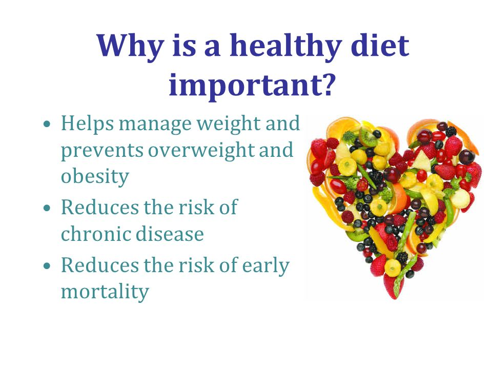 Why is a healthy diet important