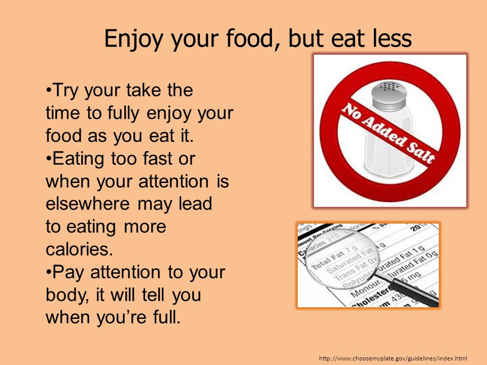 Enjoy your food, but eat less
