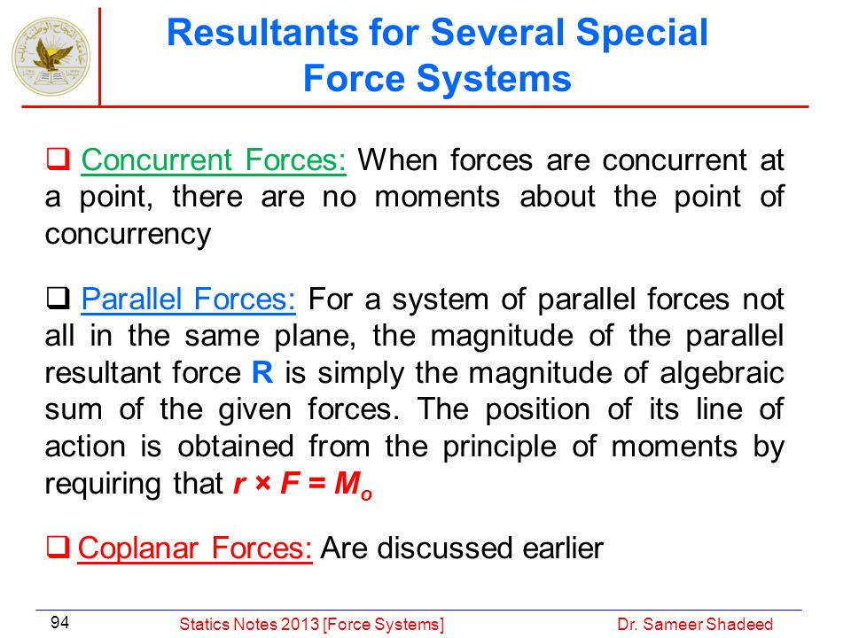 Resultants for Several Special Force Systems