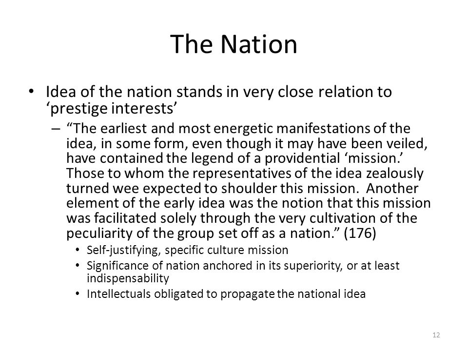 The Nation Idea of the nation stands in very close relation to 'prestige interests'