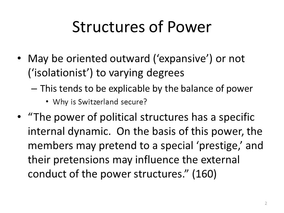 Structures of Power May be oriented outward ('expansive') or not ('isolationist') to varying degrees.