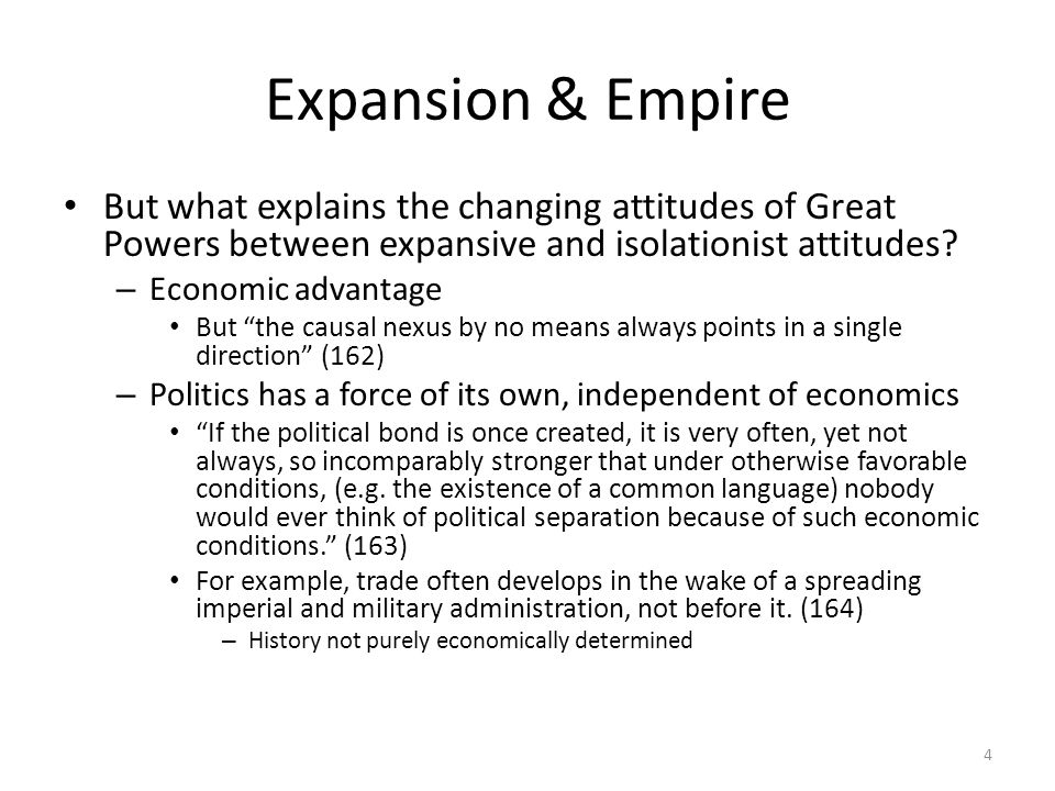 Expansion & Empire But what explains the changing attitudes of Great Powers between expansive and isolationist attitudes