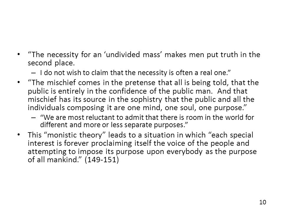 The necessity for an 'undivided mass' makes men put truth in the second place.