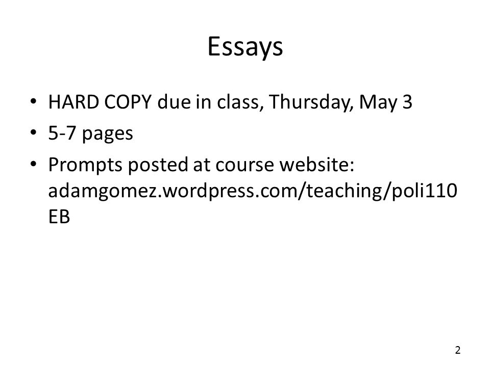 Essays HARD COPY due in class, Thursday, May 3 5-7 pages