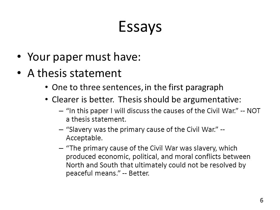 Essays Your paper must have: A thesis statement