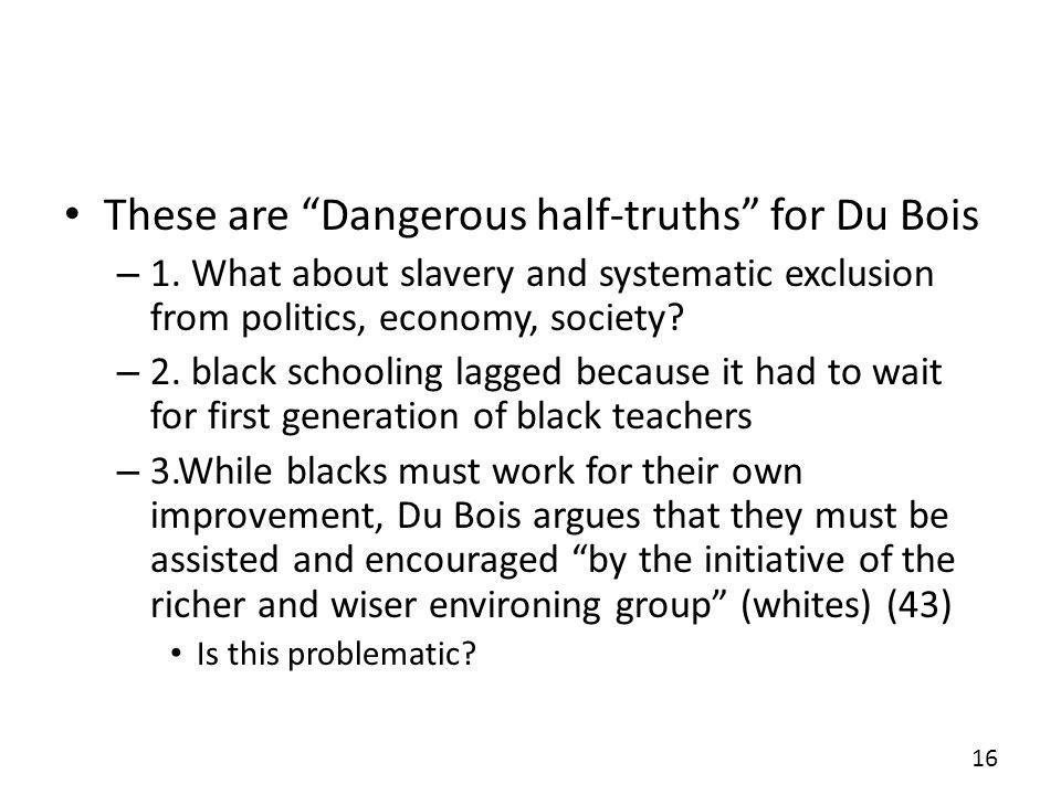 These are Dangerous half-truths for Du Bois
