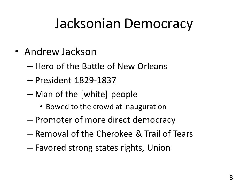 Jacksonian Democracy Andrew Jackson Hero of the Battle of New Orleans