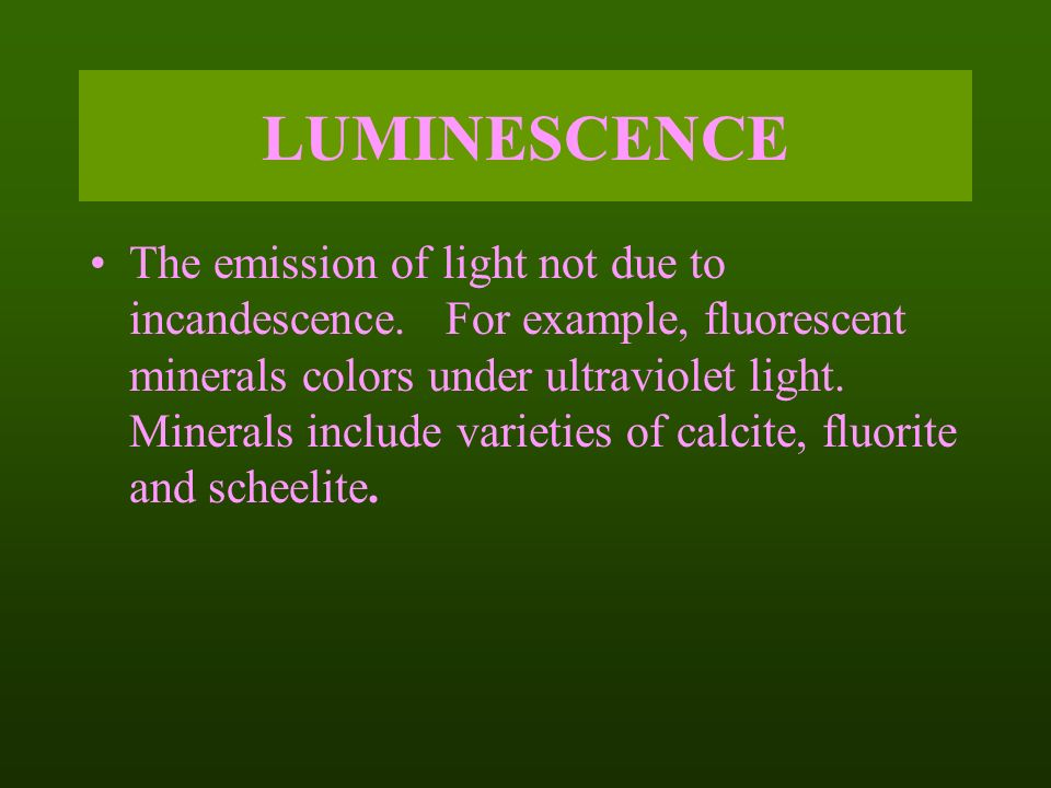 examples of luminescence