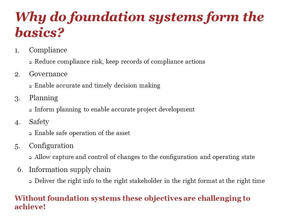 Why do foundation systems form the basics