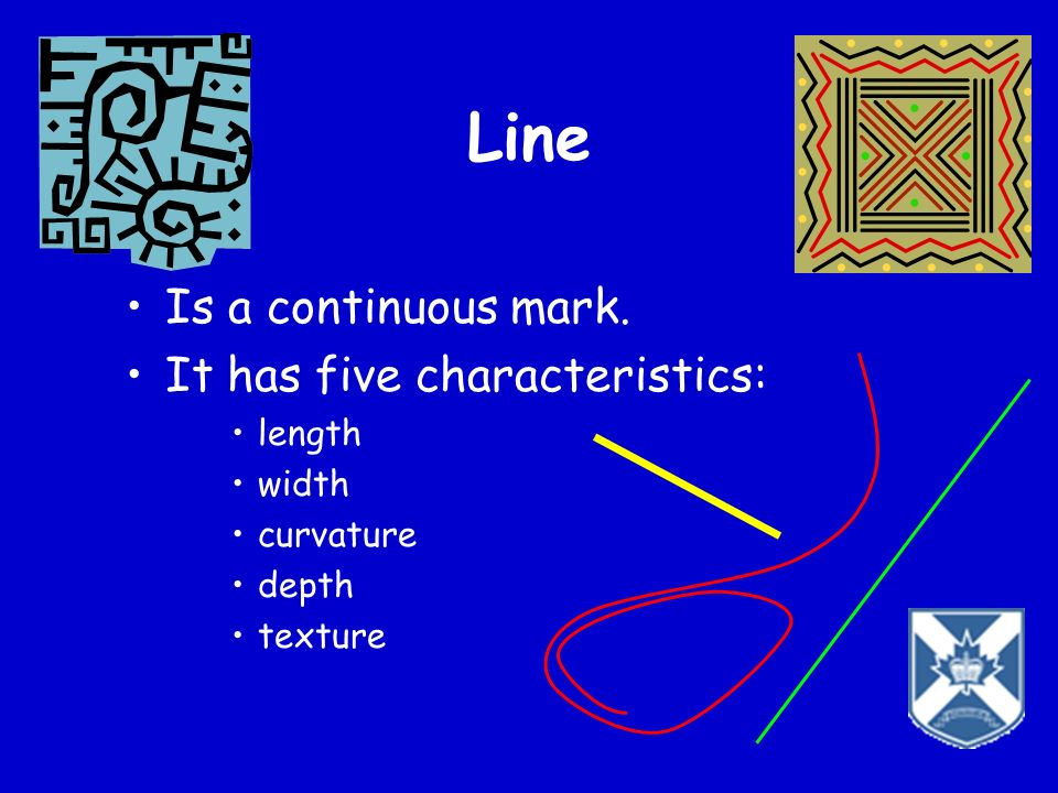 Line Is a continuous mark. It has five characteristics: length width