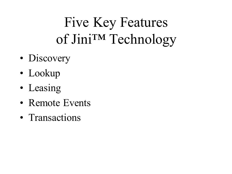 Five Key Features of Jini™ Technology