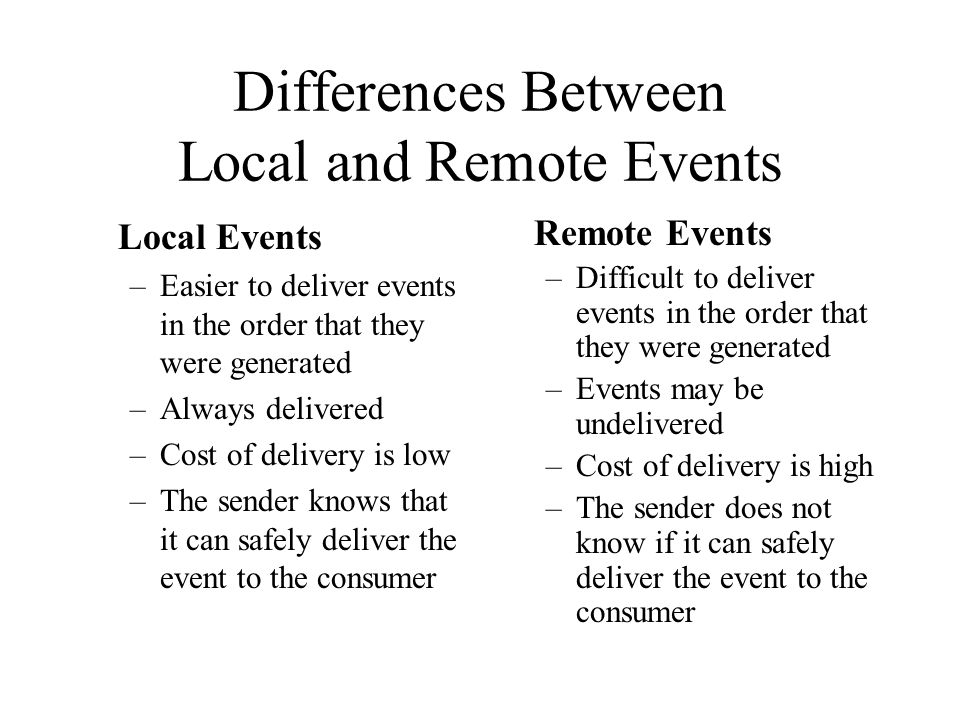Differences Between Local and Remote Events