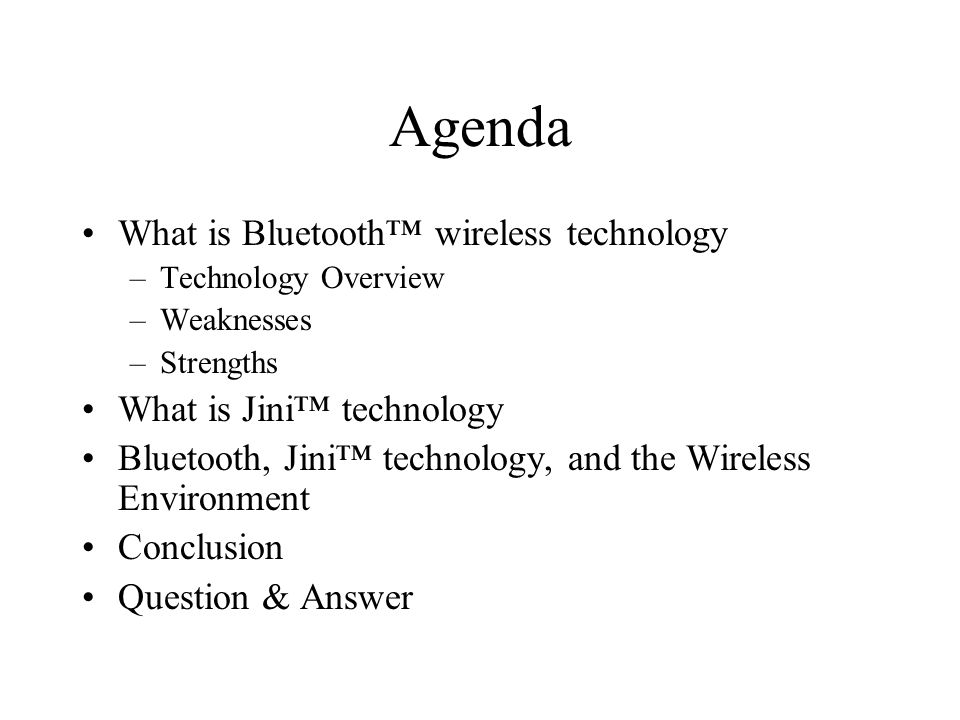 Agenda What is Bluetooth™ wireless technology What is Jini™ technology