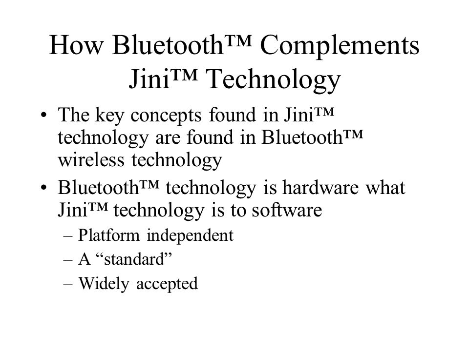How Bluetooth™ Complements Jini™ Technology